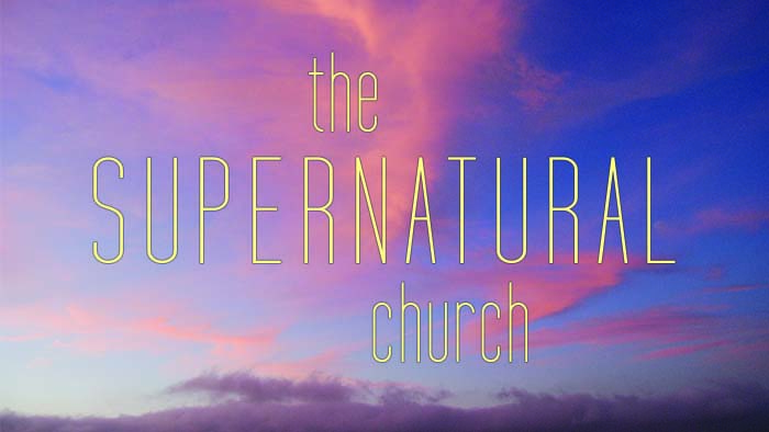 A Supernatural Church